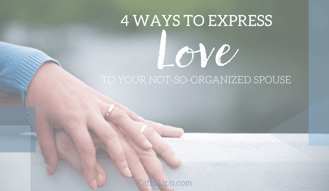 4 Ways to Express LOVE to Your Not-So-Organized Spouse, Plus Free Printable
