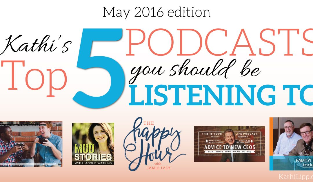 Friday Favs – 5 Podcasts You Should Listen To