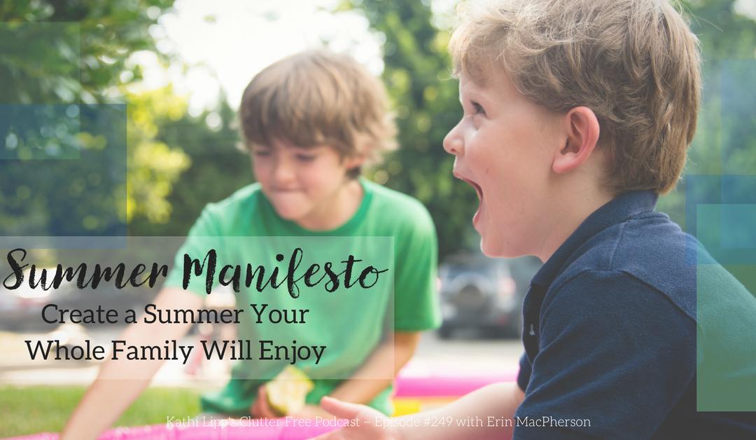 Episode #249: Summer Manifesto