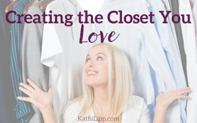 Creating the Closet You Love: Declutter Your Wardrobe with These Seven Closet Solutions to Help You Get Dressed and Out the Door Every Single Day