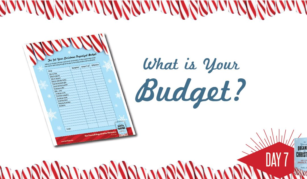 Get Yourself Organized for Christmas Project 7: What's Your Christmas Budget?