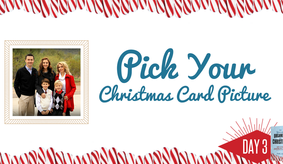 Get Yourself Organized for Christmas Project 3: Pick Your Christmas Card Picture