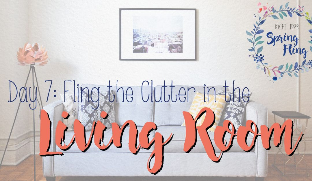 Spring Fling Day #7: Create a Clutter-Free Living Room
