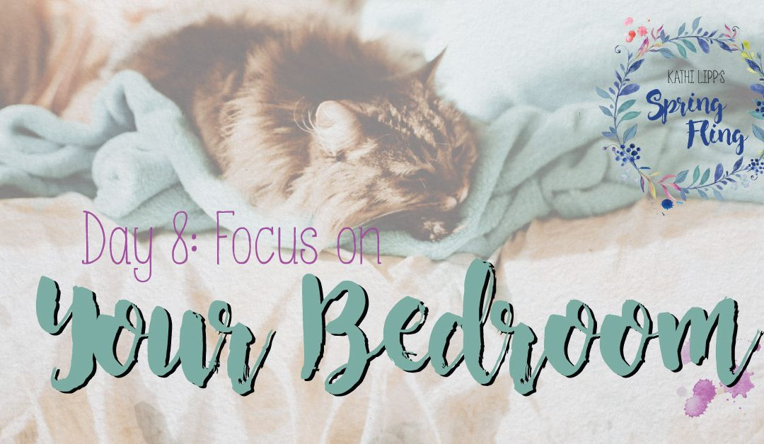 Spring Fling Day #8: It's Time to Reclaim Your Bedroom
