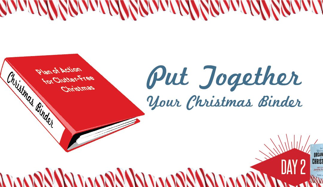 Get Yourself Organized for Christmas Project 2: Put Together Your Christmas Binder