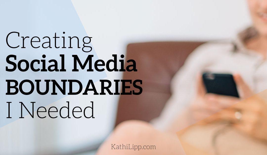 Creating Social Media Boundaries I Needed