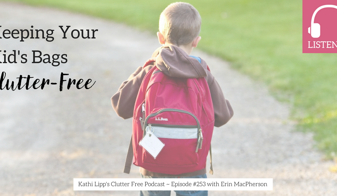 Episode #253: Keeping Your Kid's Extracurricular Stuff Clutter Free
