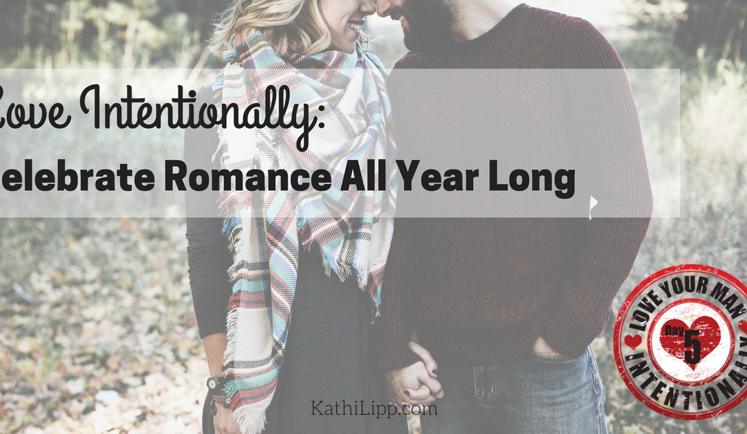 Love Intentionally: Celebrating Romance All Year Long