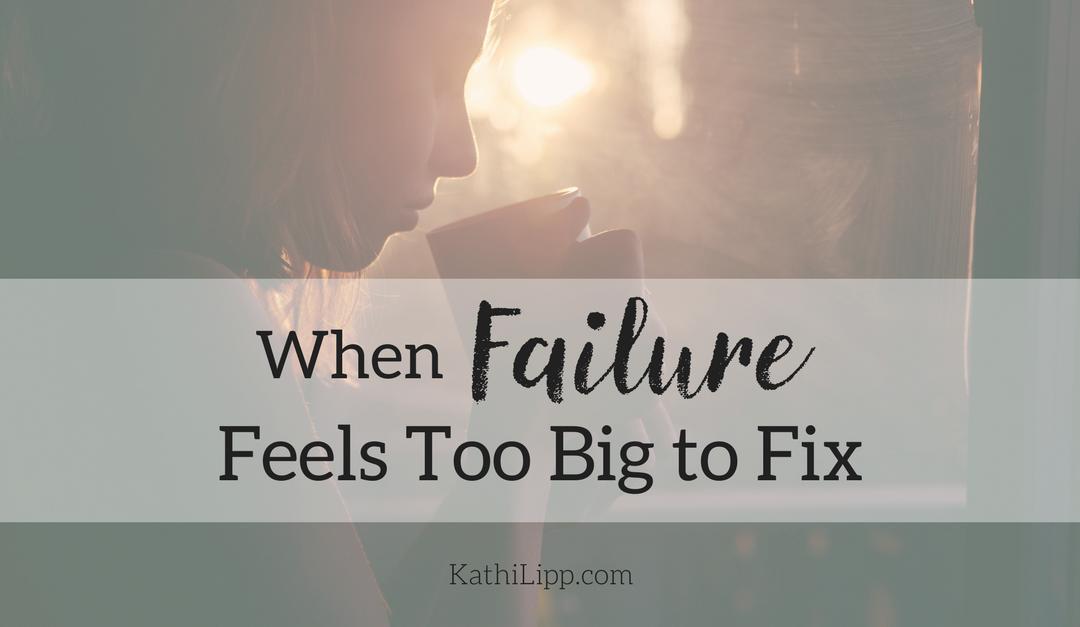 When a Failure Feels too Big to Fix